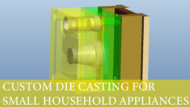 DIE-CASTING-FOR-SMALL-HOUSEHOLD-APPLIANCES